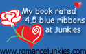 My Book rated 4.5 Blue Ribbons at Romance Junkies